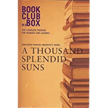 Bookclub-in-a-Box Discusses the Novel A Thousand Splendid Suns, by Khaled Hosseini (Book Club in a Box: The Complete Package for Readers and Leaders)