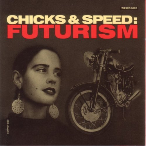 Chicks and Speed:Futurism/Idiot-Ep (Lead Into Gold)
