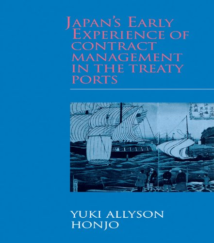 Download Japan's Early Experience of Contract Management in the Treaty Ports (Meiji Japan) Pdf