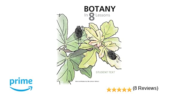 Amazon.com: Botany in 8 Lessons; Student Text (9780988780811 ...