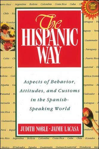 The Hispanic Way: Aspects of Behavior, Attitudes and Customs in the Spanish-Speaking World