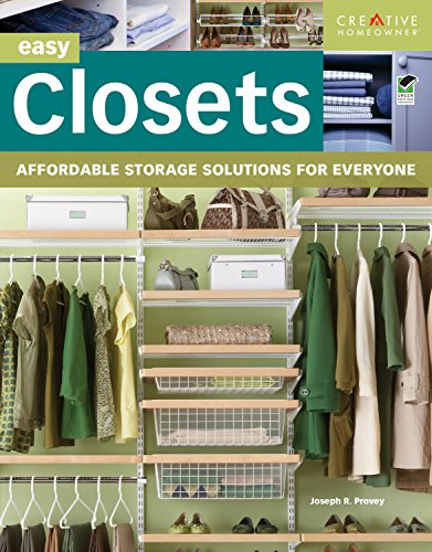 Easy Closets: Affordable Storage Solutions for Everyone (Creative Homeowner) (Home Improvement)