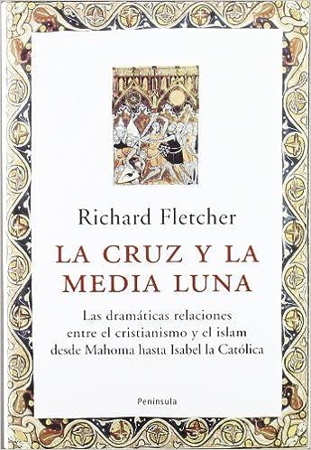 la cruz y la media luna the cross and crescent moon atalaya spanish edition