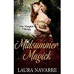 Midsummer Magick: The Magick Trilogy, Book 2 | Laura Navarre