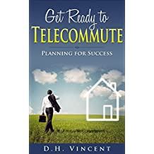 Get Ready to Telecommute: Planning for Success