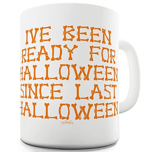 I've Been Ready For Halloween 15 OZ Funny Mugs For Men