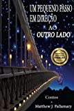 Um Pequeno Passo em Direção ao Outro Lado (Portuguese Edition)