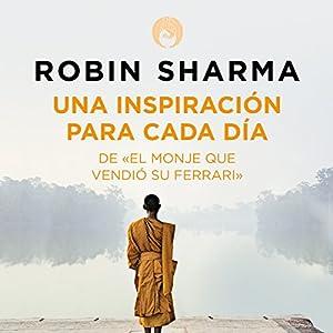 Una inspiración para cada día de El monje que vendió su Ferrari [Daily Inspiration from the Monk Who Sold His Ferrari] Audiobook