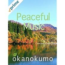 Peaceful Music,zoom footage,okanokumo