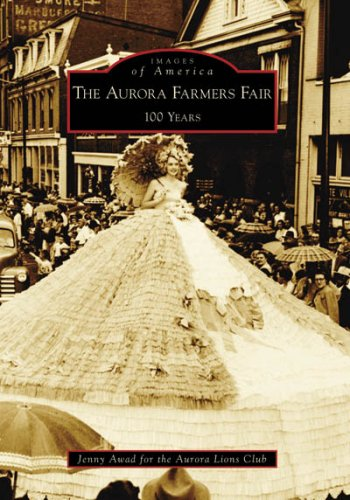 Aurora Farmers Fair: 100 Years (Images of America: Indiana)