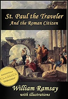 St Paul the Traveler and the Roman Citizen (Illustrated) by [Ramsay, William ]
