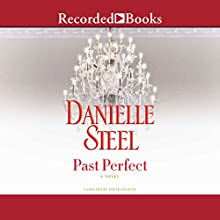 Past Perfect Audiobook by Danielle Steel Narrated by Jim Frangione