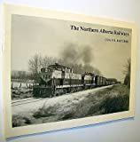 img - for The Northern Alberta Railways book / textbook / text book