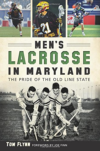 Men's Lacrosse in Maryland:: The Pride of the Old Line State (Sports)