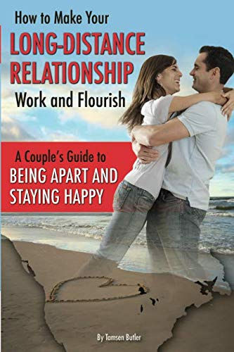 How Sex Works (How to Make Your Long-Distance Relationship Work and Florish: A Couple's Guide to Being Apart and Staying Happy)