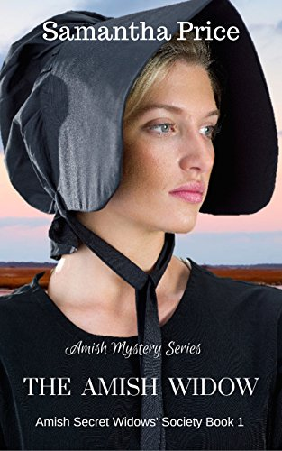 The Amish Widow: Amish Mystery series (Amish Secret Widows' Society Book 1) by [Price, Samantha]