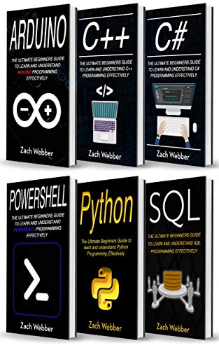 Coding Languages for Absolute Beginners: 6 Books in 1- Arduino, C++, C#, Powershell, Python & SQL