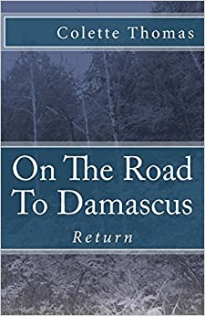 Book On The Road To Damascus: Return: Volume 1