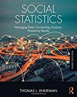 Social Statistics: Managing Data, Conducting Analyses, Presenting Results, 3rd Edition Front Cover