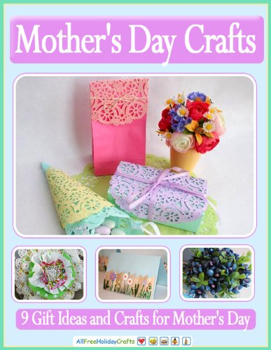 Mother's Day Crafts: 9 Gift Ideas and Crafts for Mother's Day