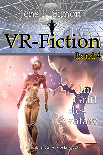 Im Griff des Avatars (VR-Fiction  4) (German Edition)