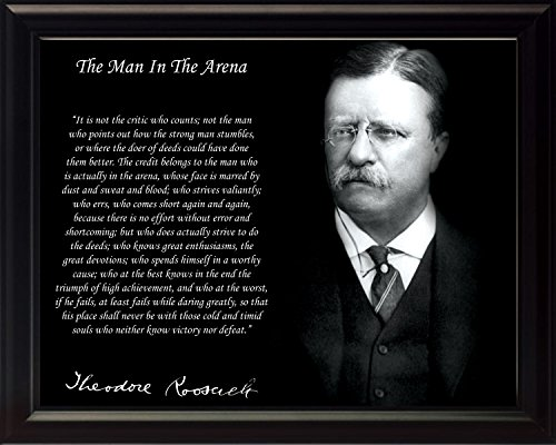 Theodore Teddy Roosevelt the Man in the Arena Quote 8x10 Framed Picture Black and White