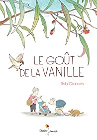 Le Goût de la vanille par Bob Graham