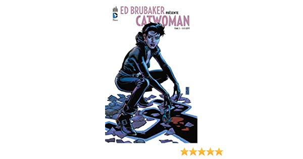 Ed Brubaker présente Catwoman - Tome 3 - Sans répit (French Edition) eBook: Brubaker, Ed, Stewart, Cameron, Pulido, Javier: Amazon.es: Tienda Kindle