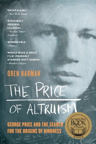 The Price of Altruism: George Price and the Search for the Origins of Kindness cover