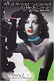 What Almost Happened to Hedy Lamarr, Devra Z. Hill, 0979220254