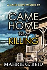 Came Home to a Killing: A Caleb Cove Mystery (The Caleb Cove Mysteries) Paperback