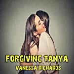 Forgiving Tanya | Vanessa Richards
