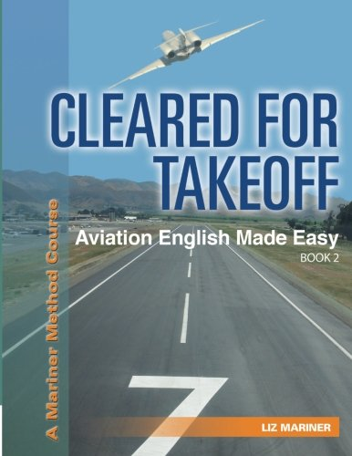 Cleared For Takeoff Aviation English Made Easy: Book 2 (Mariner Method Series) (Volume 2) ()