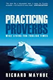 img - for Practicing Proverbs: Wise Living for Foolish Times book / textbook / text book