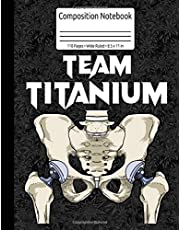 Team Titanium Hip Surgery Recovery Gifts Hippie Hip Replacement Composition Notebook 110 Pages Wide Ruled 8.5 x 11 in: Hip Replacement Gifts