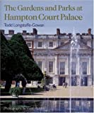 img - for The Gardens and Parks at Hampton Court Palace by Todd Longstaffe-Gowan (2005-05-15) book / textbook / text book