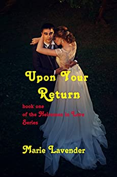 Upon Your Return (Heiresses In Love Book 1) by [Lavender, Marie]