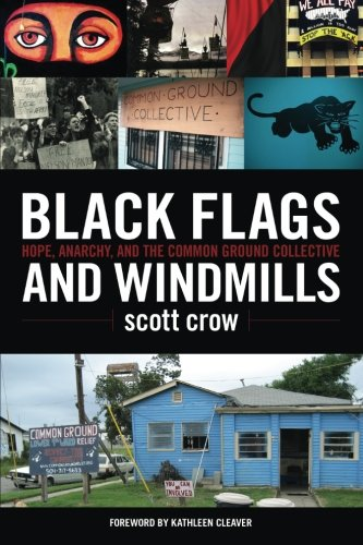 (Black Flags and Windmills: Hope, Anarchy, and the Common Ground)