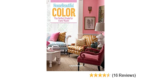 House Beautiful Color The Perfect Shade For Every Room Lisa Cregan