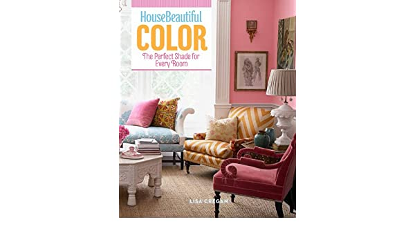 House Beautiful Color: The Perfect Shade for Every Room ...