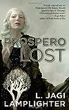 Prospero Lost, L. Jagi Lamplighter, 0765358832