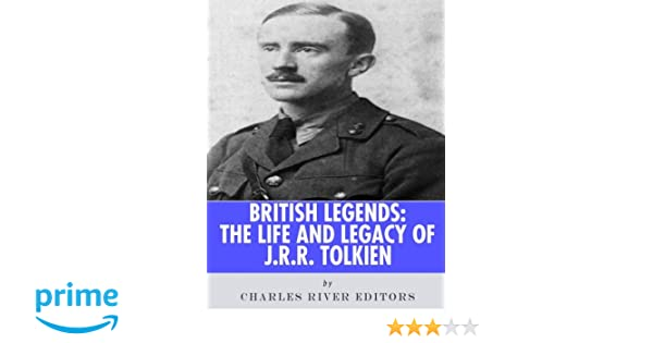 British Legends: The Life and Legacy of J.R.R. Tolkien