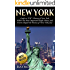 """New York: Guide to """"NYC"""": History of New York - Where the Most Important People, Places, and Events Shaped the History of """"New York City"""" (Tourist Guide, ... New York State, American Dream Book 1)"""