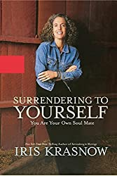 Surrendering to Yourself: You Are Your Own Soul Mate