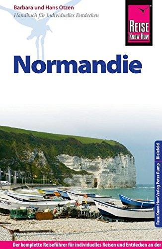 Reise Know-How Normandie: Reiseführer für individuelles Entdecken