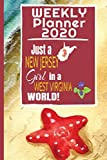 Weekly Planner 2020 Just a New Jersey Girl in a West Virginia World: Weekly Calendar Diary Journal With Dot Grid for a Transplanted New Jerseyan