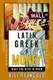 Latin, Greek and Money: What You Need To Know
