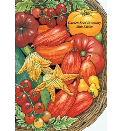 Garden Seed Inventory: Inventory of Seed Catalogs Listing All Non-Hybrid Vegetable Seeds, Available in the United States and Canada (Paperback) - Common by Seed Savers Exchange, Incorporated