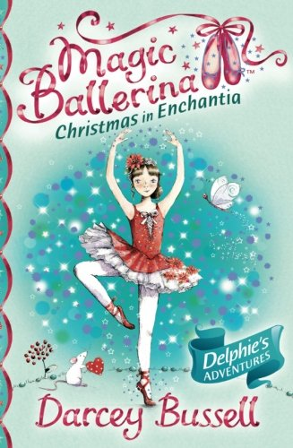 Christmas in Enchantia (Magic Ballerina) (Sugar Ballerina Plum Fairy)