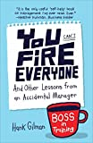 img - for You Can't Fire Everyone: And Other Lessons from an Accidental Manager book / textbook / text book
